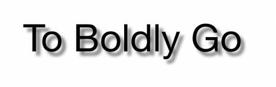 to boldly